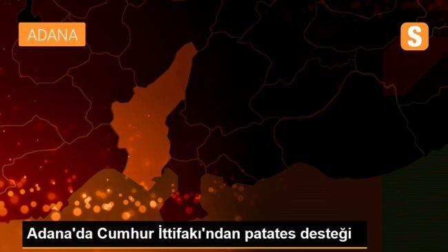 Adana'da Cumhur İttifakı'ndan patates desteği